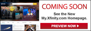 Preview the New XFINITY Homepage